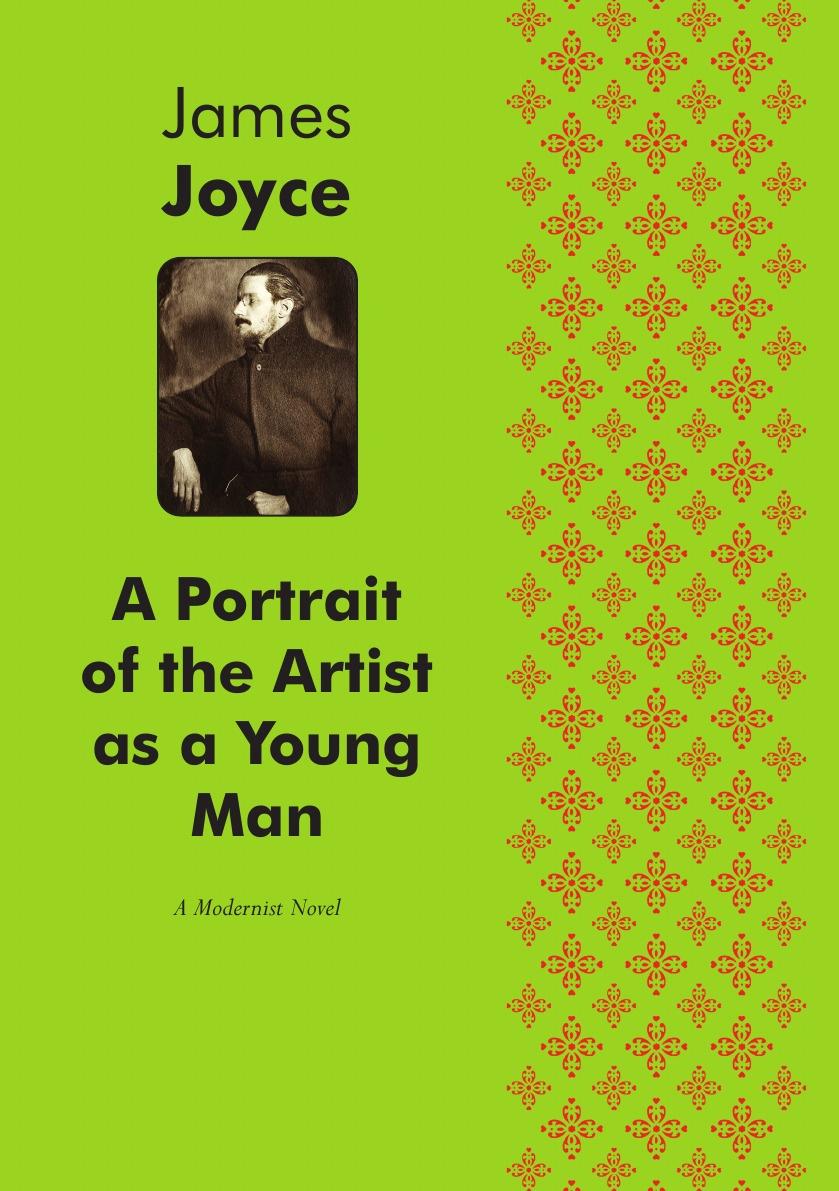 Джеймс Джойс A Portrait of the Artist as a Young Man. A Modernist Novel joyce james finnegans wake
