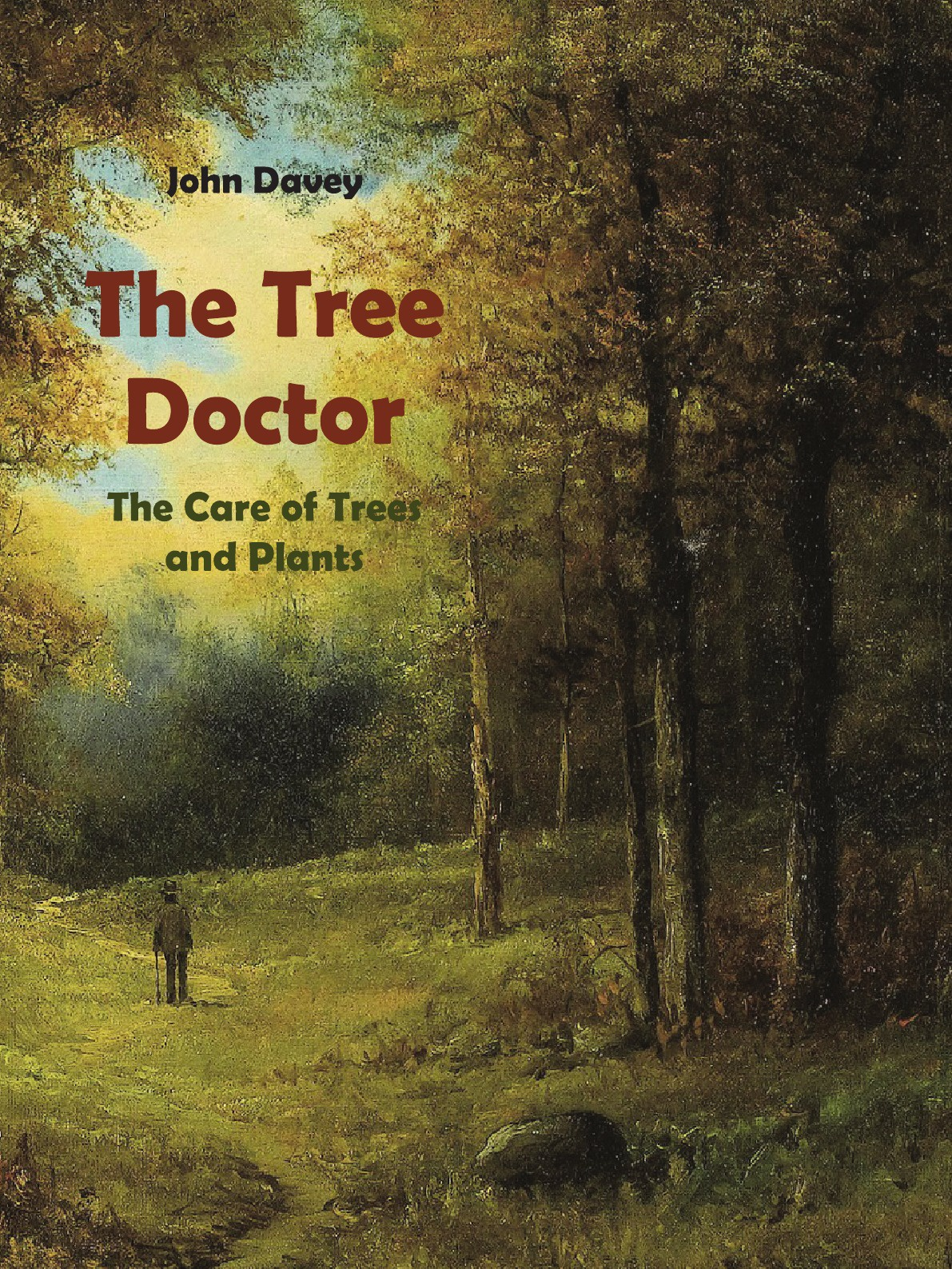 John Davey The Tree Doctor. The Care of Trees and Plants (with Photographs)