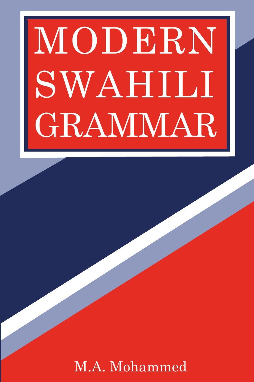 M. A. Mohammed Modern Swahili Grammar richard hogg m a grammar of old english volume 1 phonology