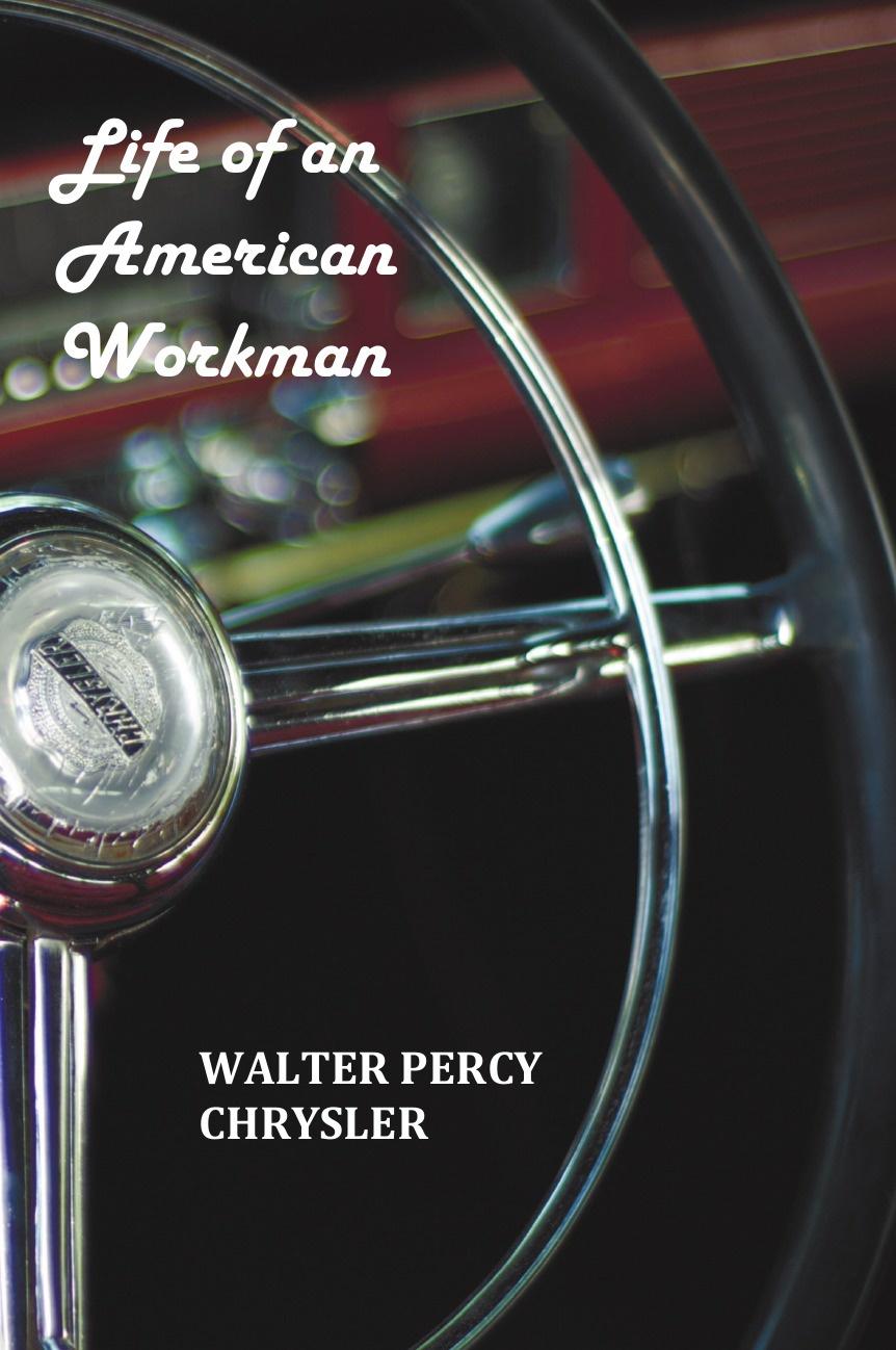 Walter P. Chrysler, Boyden Sparkes Life of an American Workman