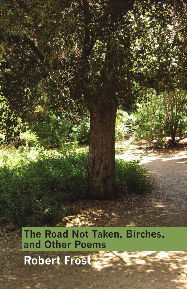 Robert Frost The Road Not Taken, Birches, and Other Poems robert frost the road not taken birches and other poems