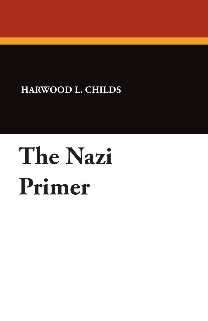 Harwood L. Childs, Fritz Brennecke The Nazi Primer