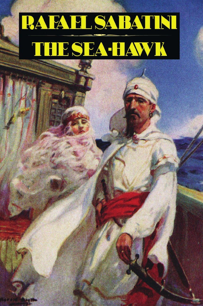 Rafael Sabatini The Sea-Hawk the hawk and the dove the silver age