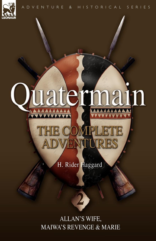 где купить H. Rider Haggard Quatermain. The Complete Adventures 2 Allan S Wife, Maiwa S Revenge & Marie по лучшей цене