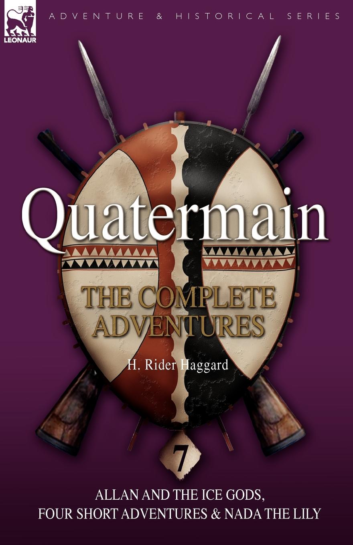цены на H. Rider Haggard Quatermain. the Complete Adventures: 7-Allan and the Ice Gods, Four Short Adventures & Nada the Lily  в интернет-магазинах