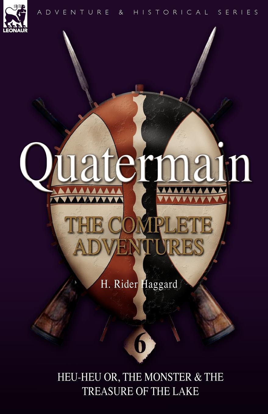 лучшая цена H. Rider Haggard Quatermain. the Complete Adventures: 6-Heu-Heu or, the Monster & The Treasure of the Lake