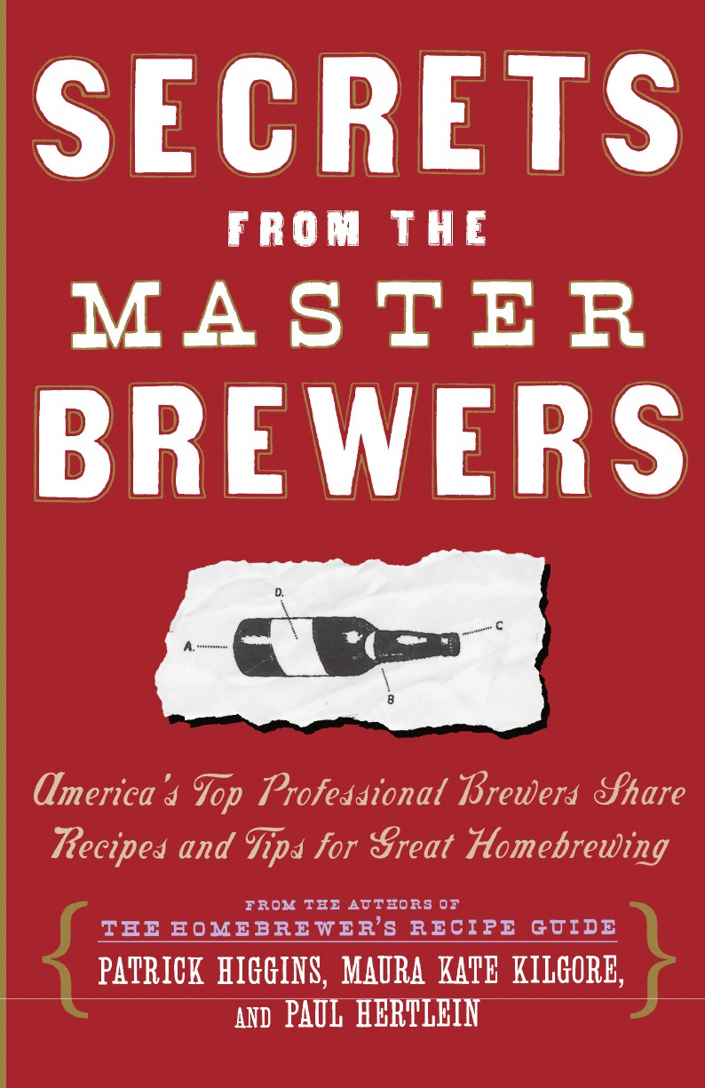 Patrick Higgins, Kate Kilgore, Paul Hertlein Secrets from the Master Brewers. America's Top Professional Brewers Share Recipes and Tips for Great Homebrewing vitality excel brewers yeast для кошек