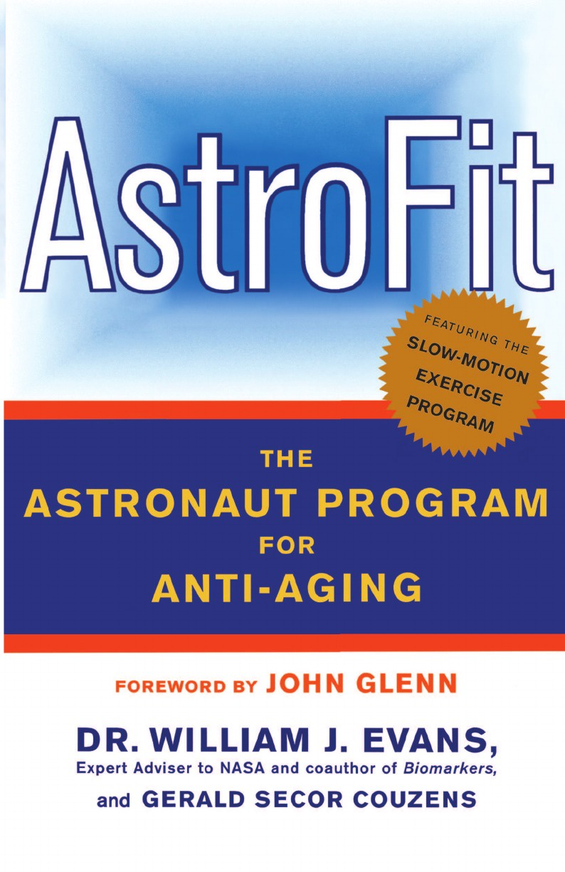 William J. Evans, Gerald Secor Couzens Astrofit. The Astronaut Program for Anti-Aging engel w king muscle aging inclusion body myositis and myopathies
