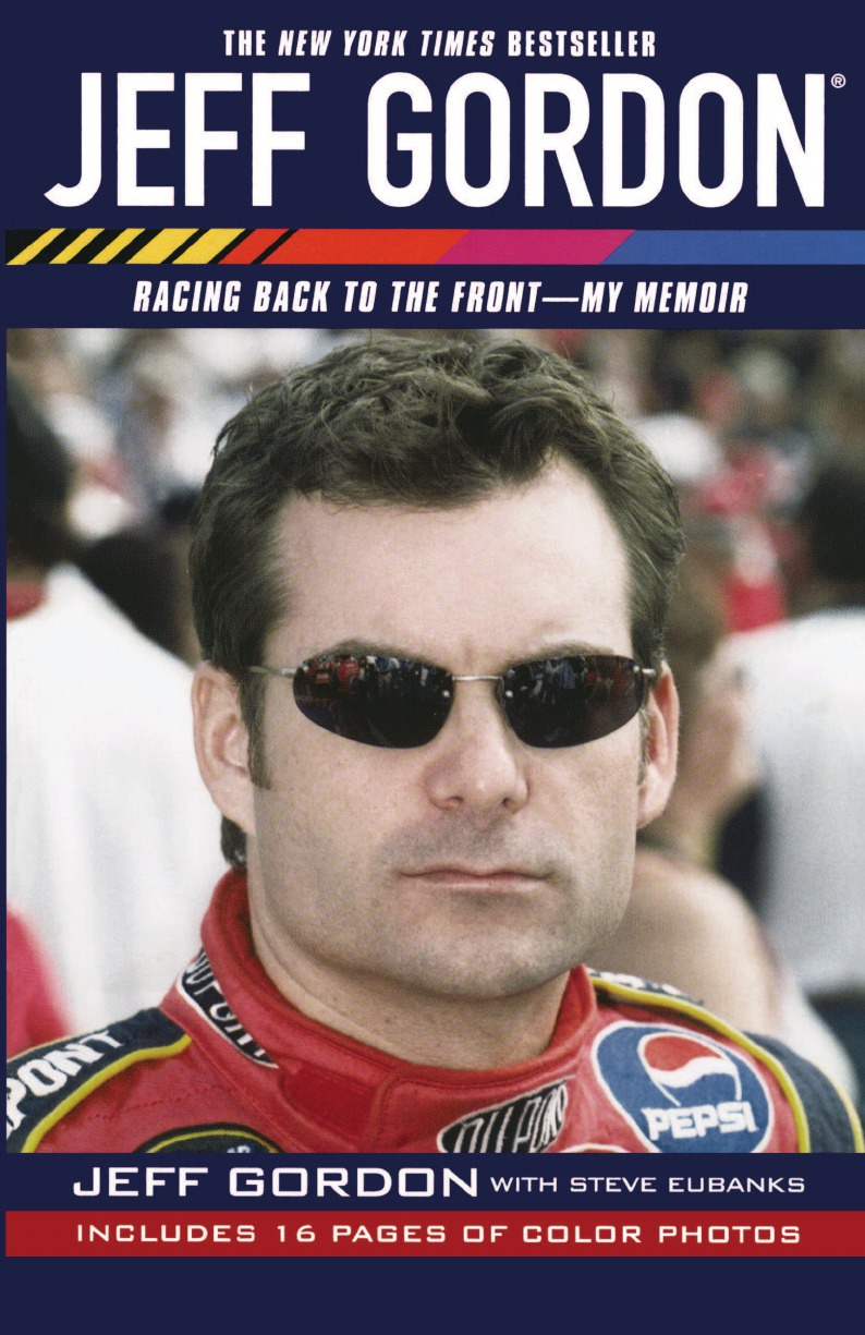 Jeff Gordon Jeff Gordon. Racing Back to the Front--My Memoir david s broder behind the front page a candid look at how the news is made