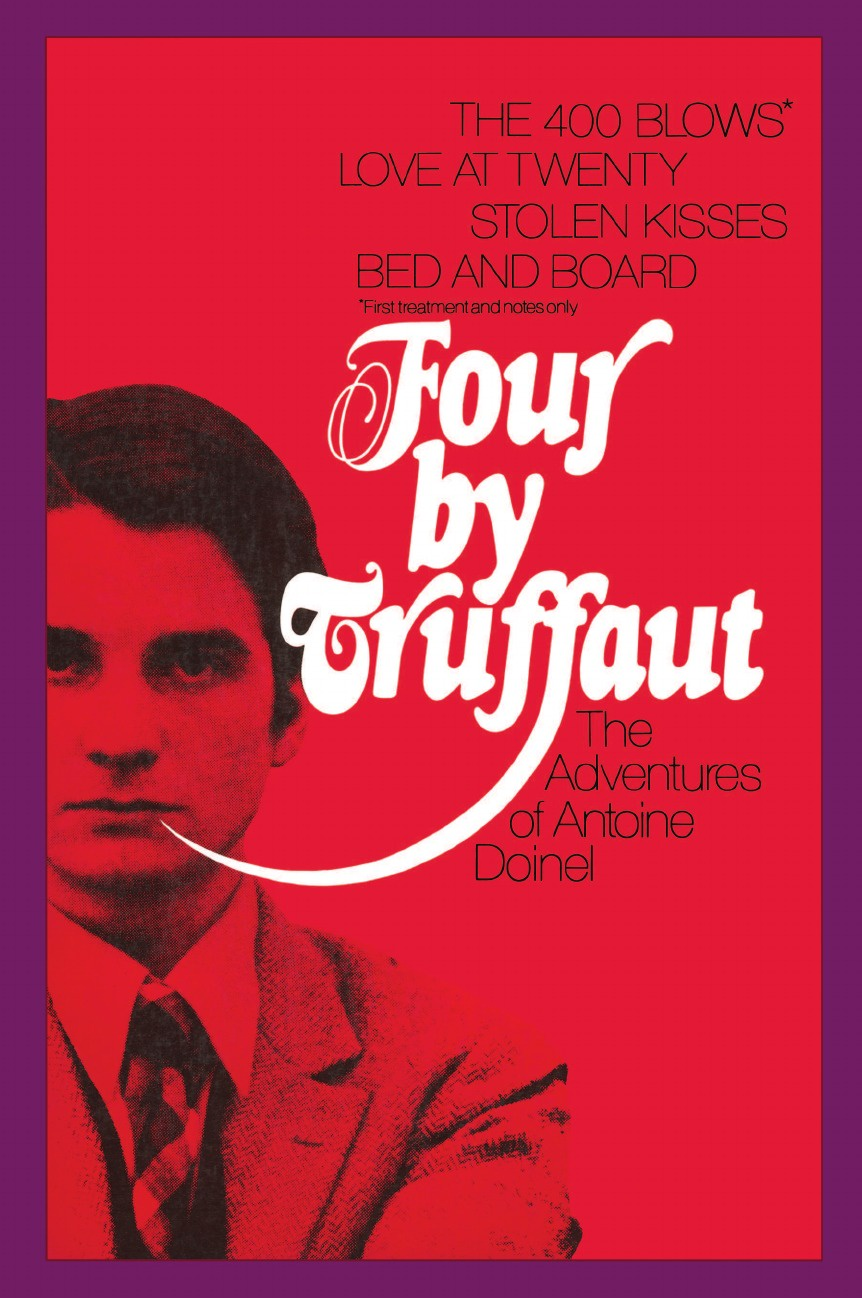 Francois Truffaut Four by Truffaut. The Adventures of Antoine Doinel the four