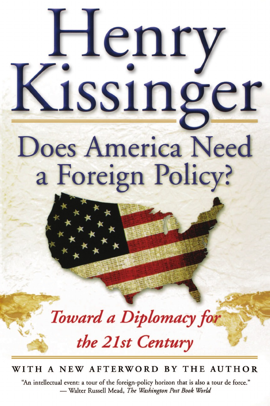 Henry A. Kissinger Does America Need a Foreign Policy?. Toward a Diplomacy for the 21st Century mukund karanjikar conquering innovation fatigue overcoming the barriers to personal and corporate success