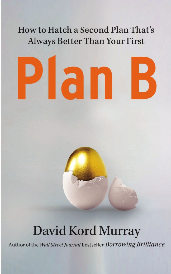 цена на David Kord Murray Plan B. How to Hatch a Second Plan That's Always Better Than Your First