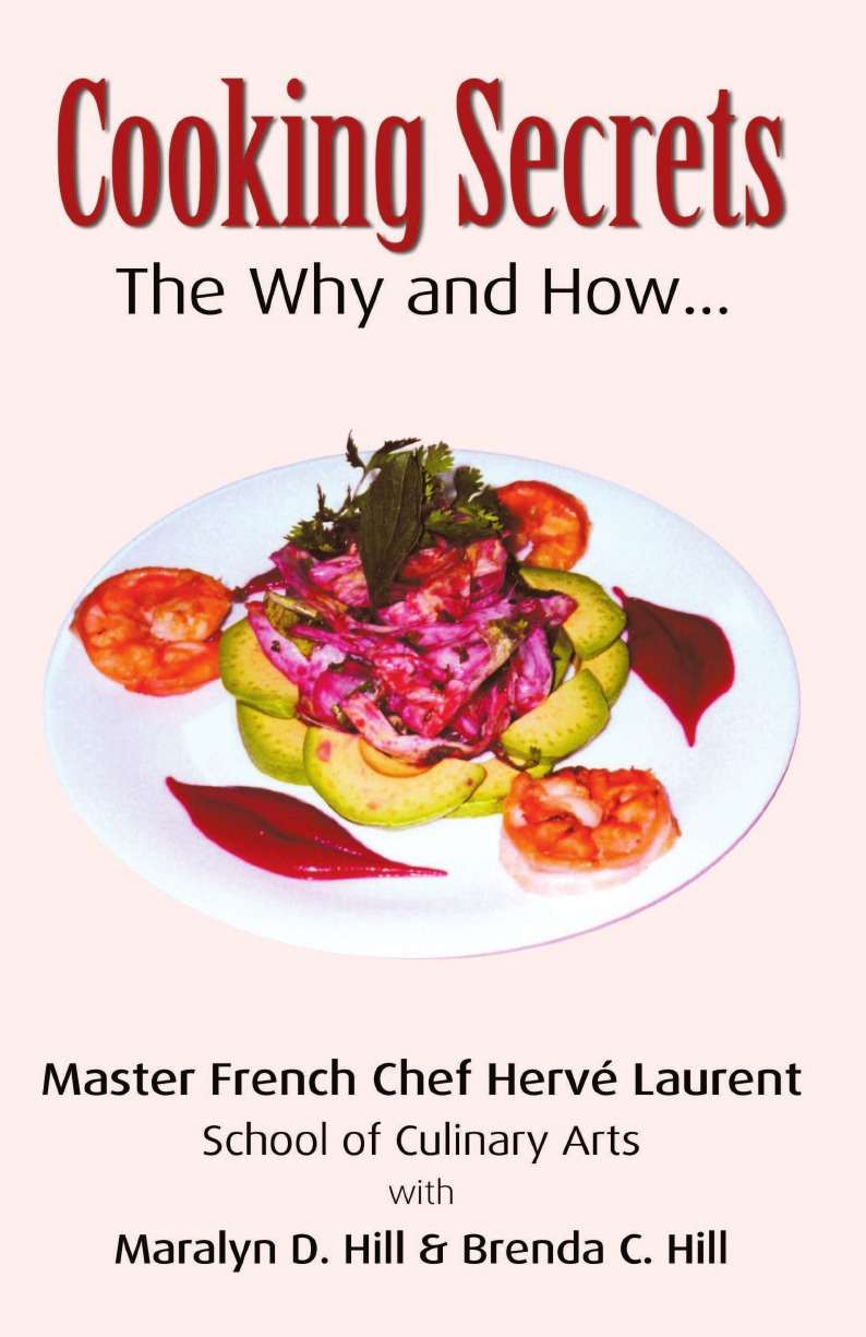 Laurent Hill & Hill Cooking Secrets. The Why and How allen martha meir alcohol a dangerous and unnecessary medicine how and why