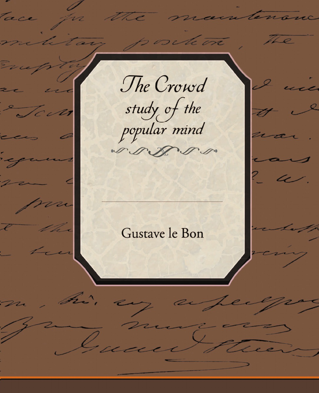 Gustave Lebon The Crowd Study of the Popular Mind ancient indian study on mind