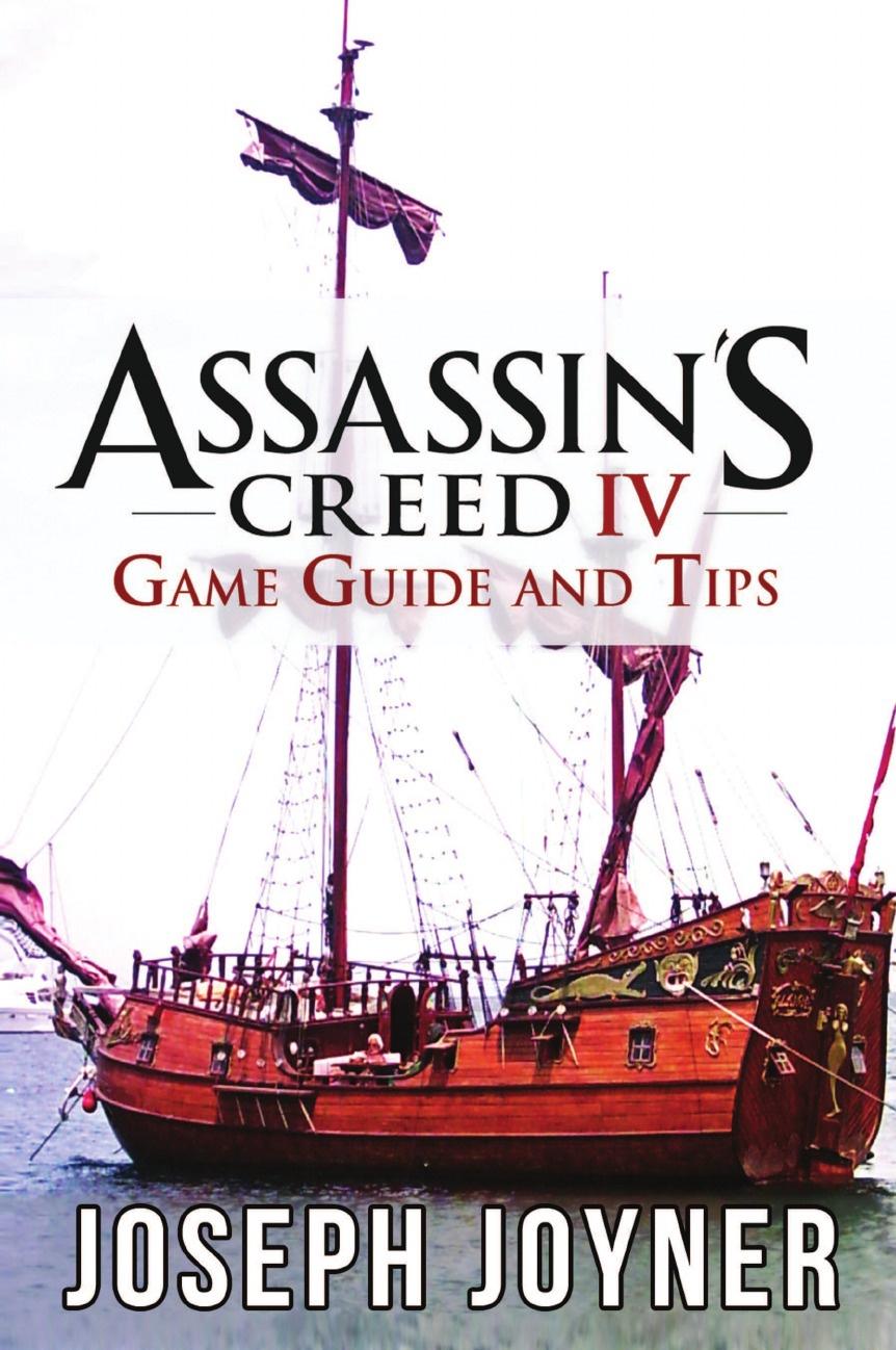 Joseph Joyner Assassin's Creed 4 Game Guide and Tips все цены