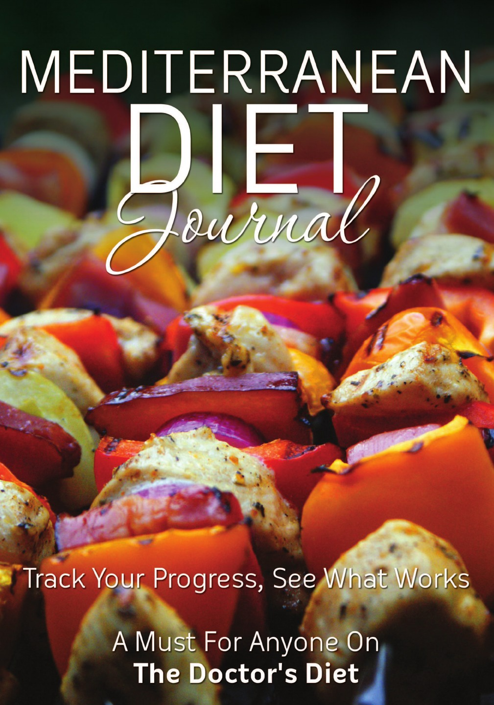 Speedy Publishing LLC Mediterranean Diet Journal. Track Your Progress See What Works: A Must for Anyone on the Mediterranean Diet
