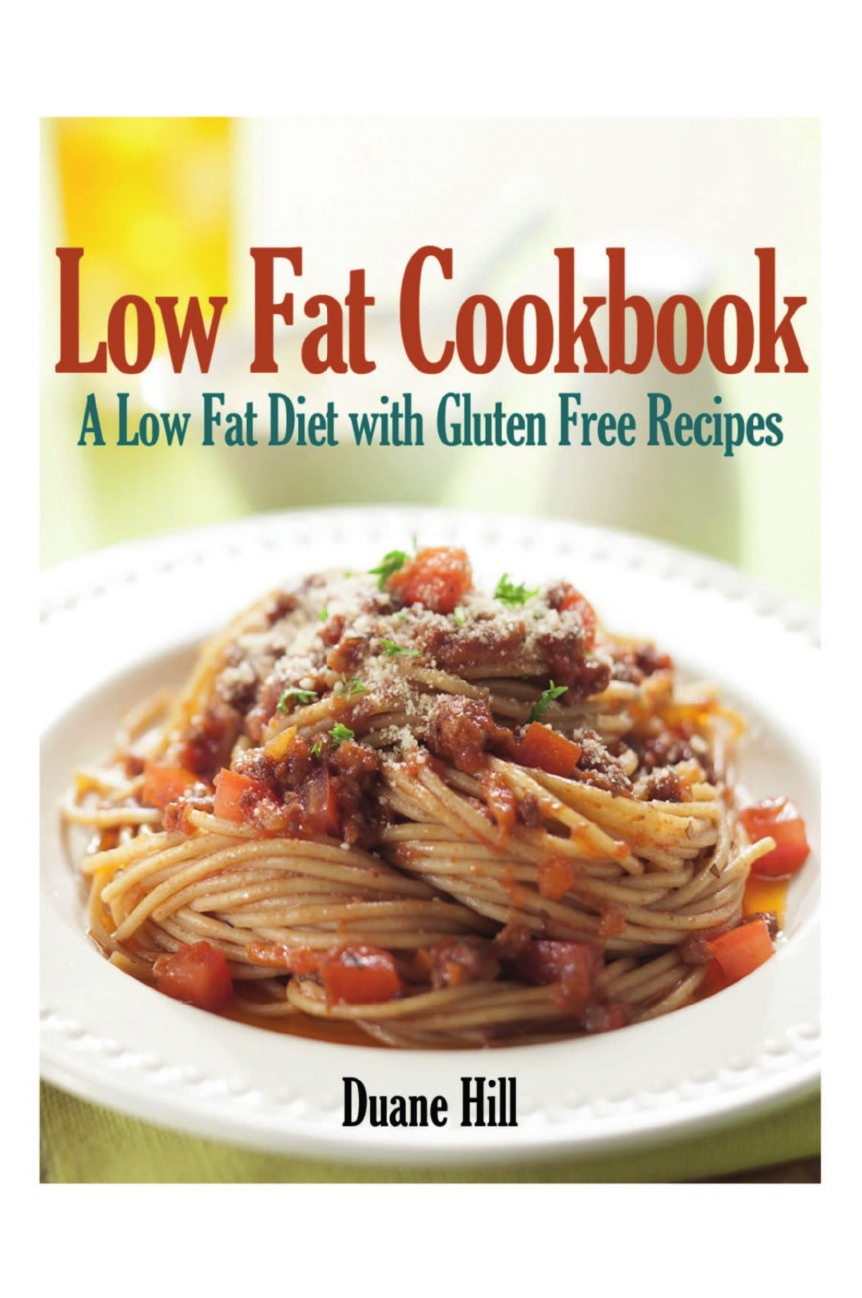 Duane Hill Low Fat Cookbook. A Low Fat Diet with Gluten Free Recipes dr siple molly low cholesterol cookbook for dummies