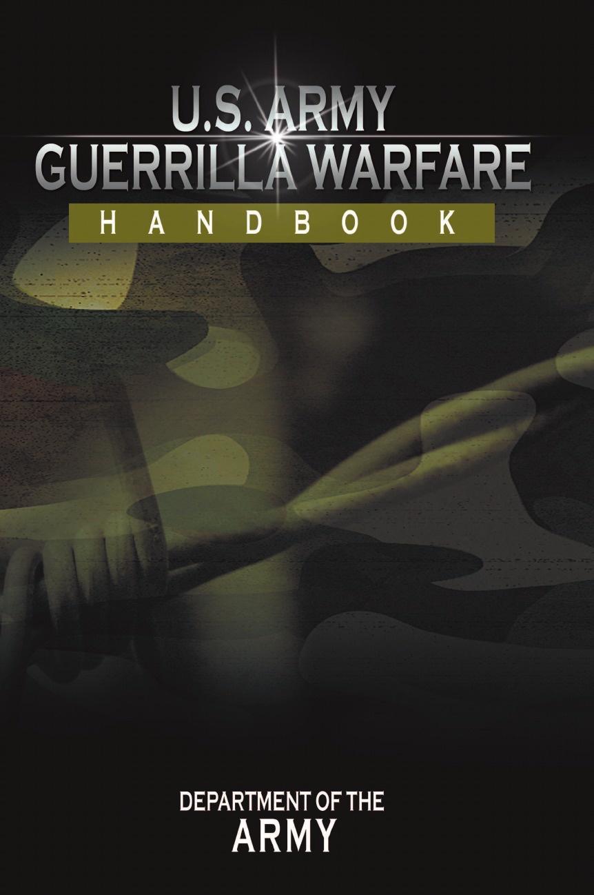 Department of the Army U.S. Army Guerrilla Warfare Handbook adrian graham communications radar and electronic warfare