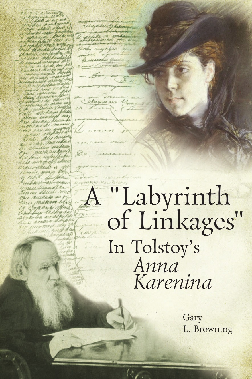 Gary L. Browning A Labyrinth of Linkages in Tolstoy's Anna Karenina anna aleksandrovna vyrubova memories of the russian court