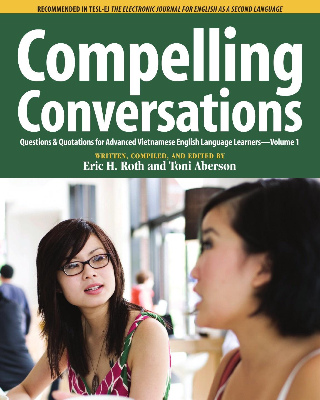 цены на Eric H. Roth, Toni Aberson Compelling Conversations, Questions and Quotations for Advanced Vietnamese English Language Learners  в интернет-магазинах