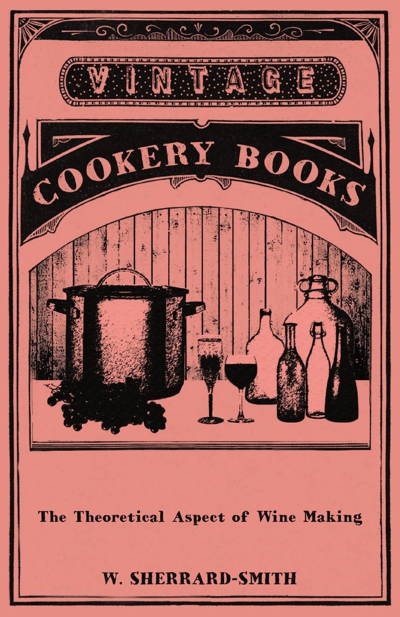 W. Sherrard-Smith The Theoretical Aspect of Wine Making john a parducci six decades of making wine in mendocino county california