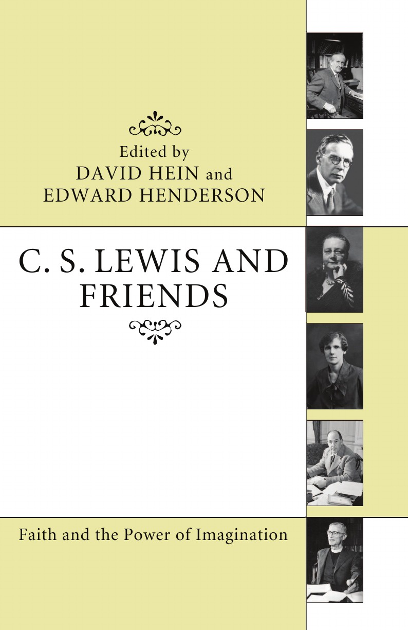 C. S. Lewis and Friends a glimpse of heaven through the eyes of c s lewis dr tony evans calvin miller randy alcorn j oswald sanders john wesley and other