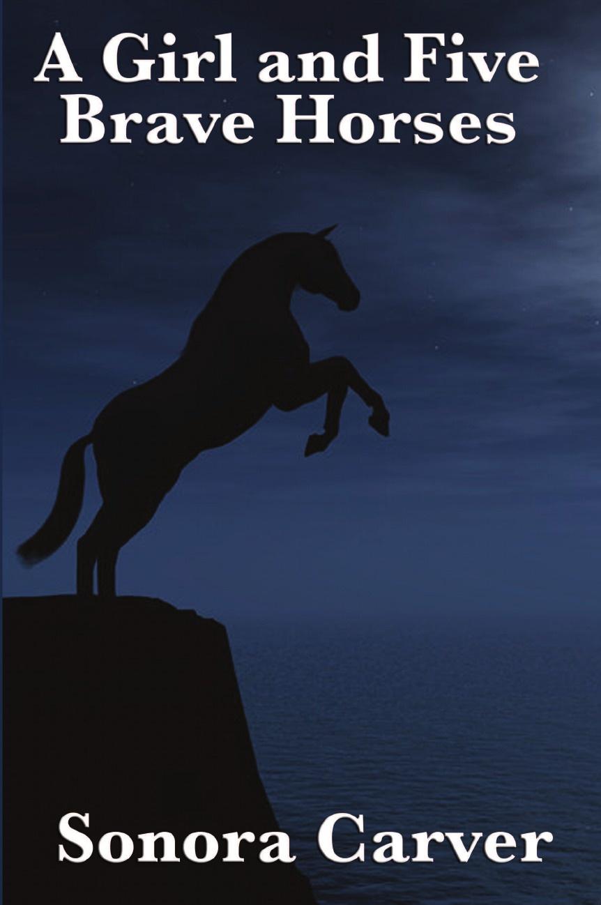 лучшая цена Sonora Carver A Girl and Five Brave Horses