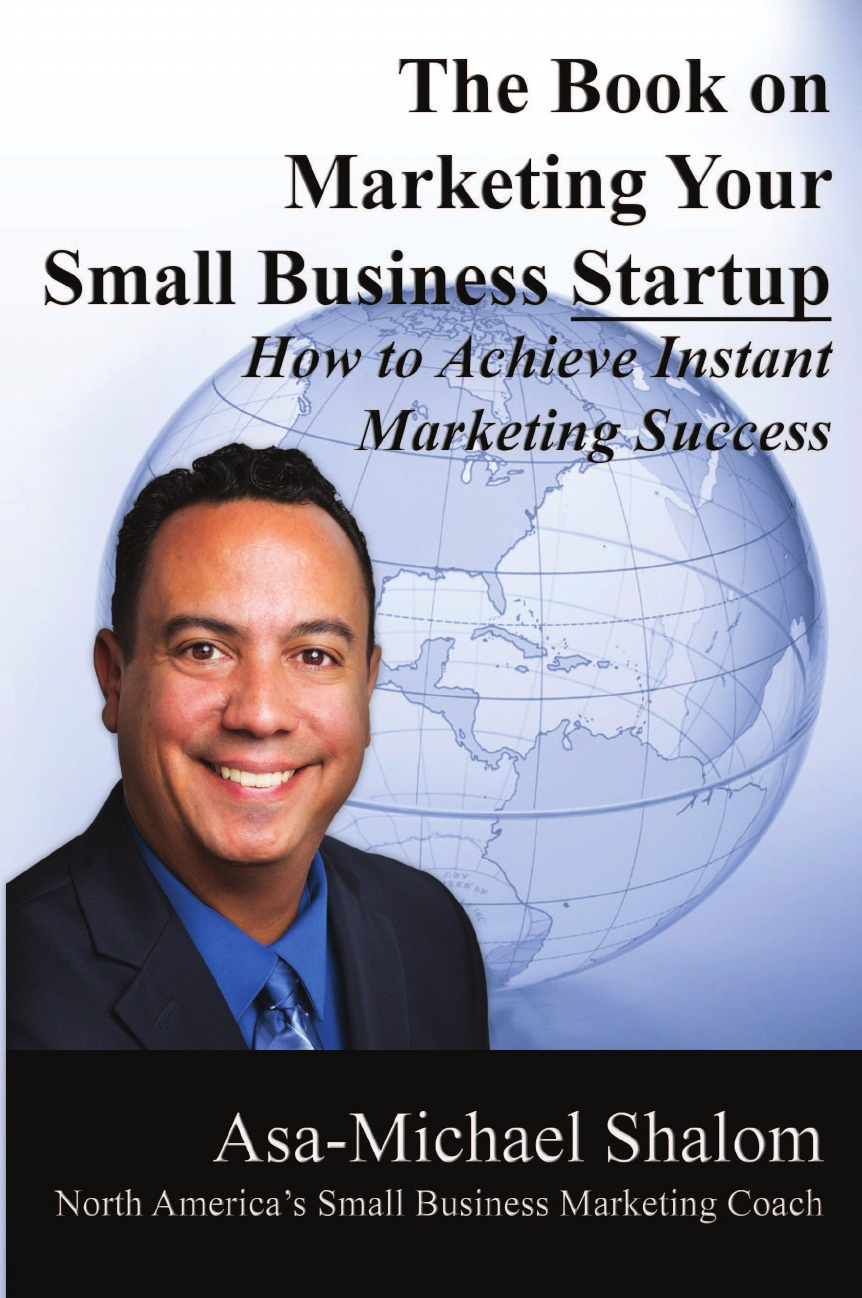 Asa-Michael Shalom The Book on Marketing Your Small Business Startup dee blick the ultimate small business marketing book