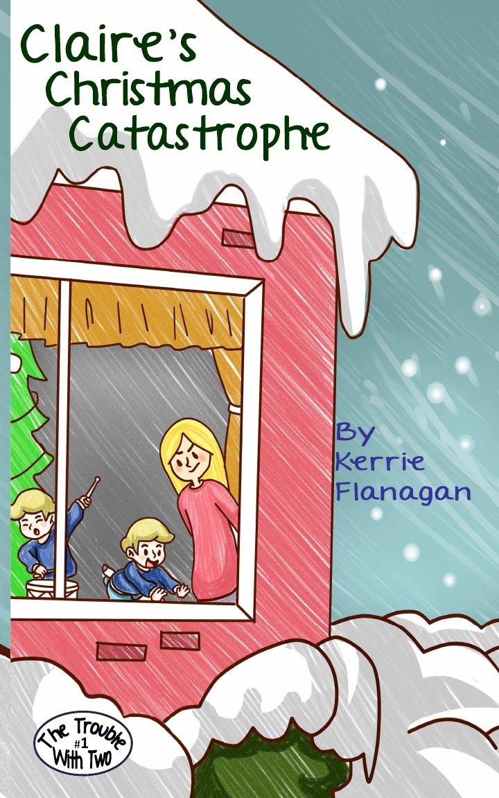 Kerrie L. Flanagan Claire's Christmas Catastrophe