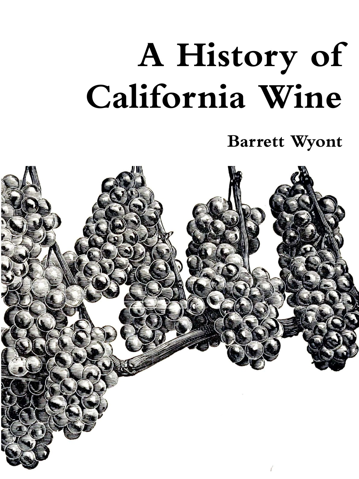 Barrett Wyont A History of California Wine merle a reinikka a history of the orchid