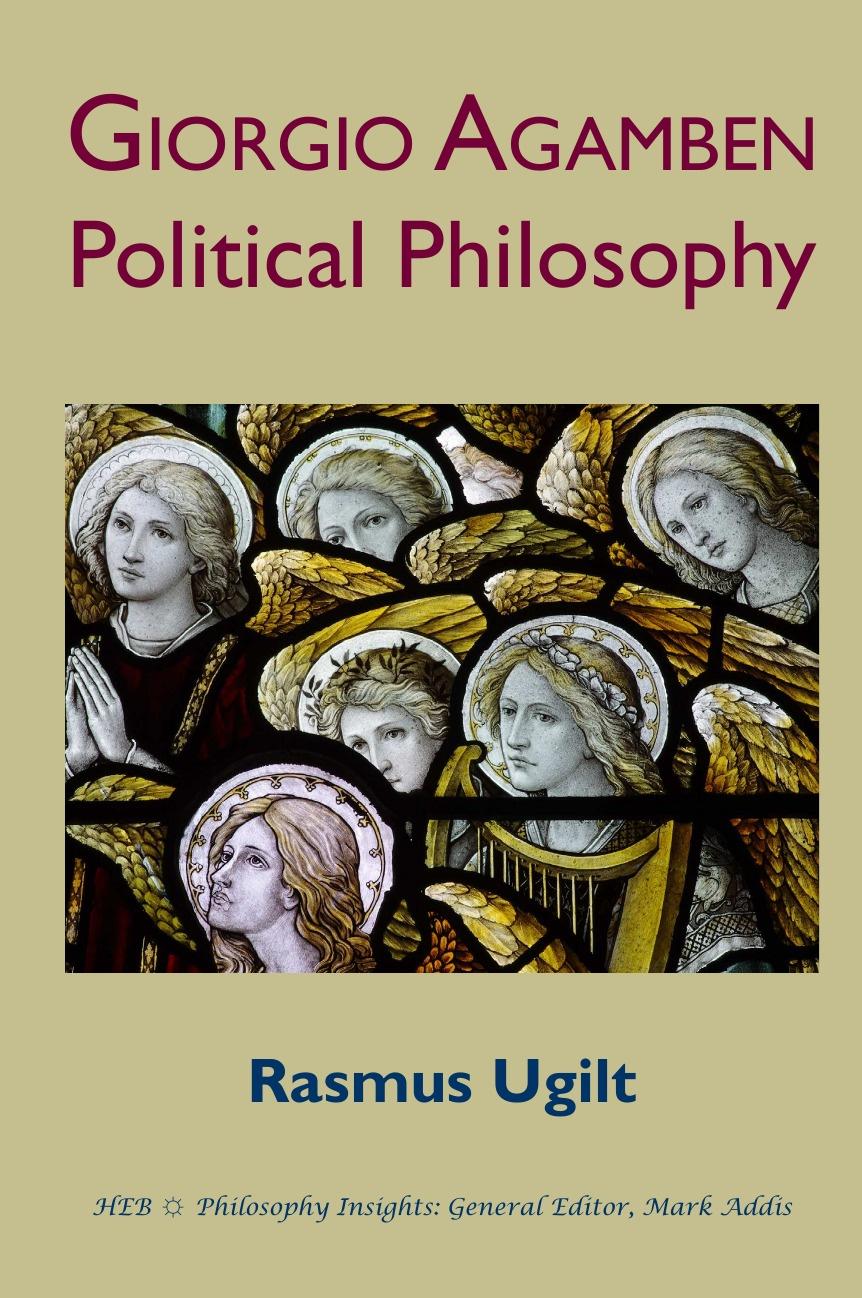 Rasmus Ugilt Giorgio Agamben. Political Philosophy the oxford handbook of political philosophy