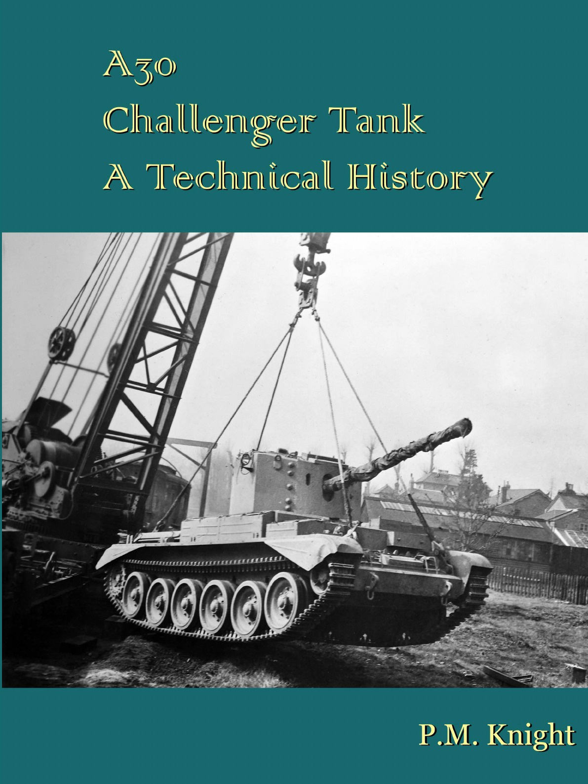 P.M. Knight A30 Challenger Tank A Technical History the tank book