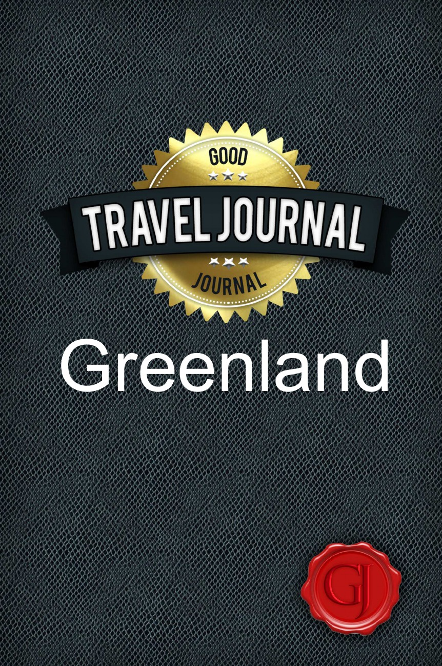 Good Journal Travel Journal Greenland