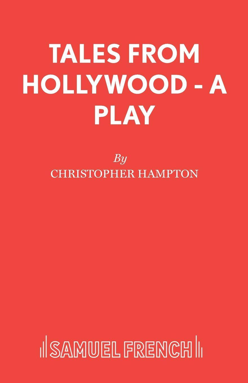 Christopher Hampton Tales from Hollywood - A Play d n von horv th odon von horvath rund um den kongress