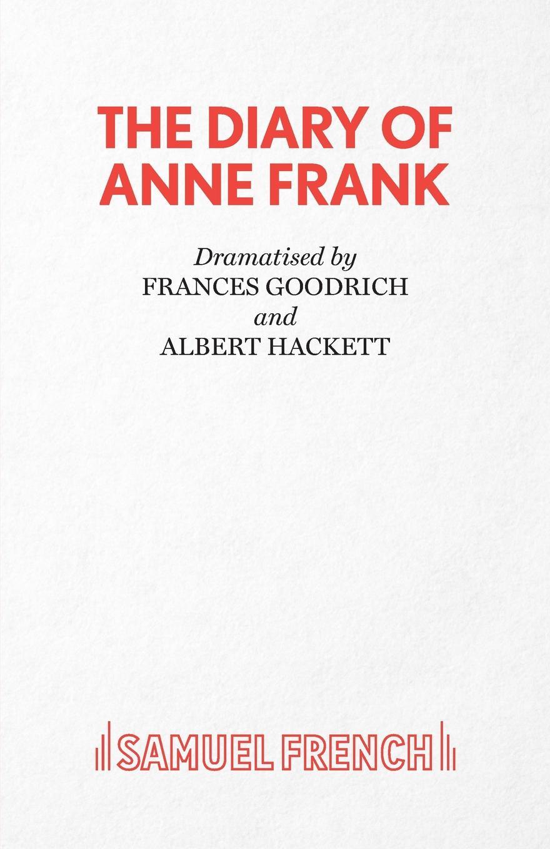 Frances Goodrich, Albert Hackett The Diary of Anne Frank piotrowski s hans frank s diary