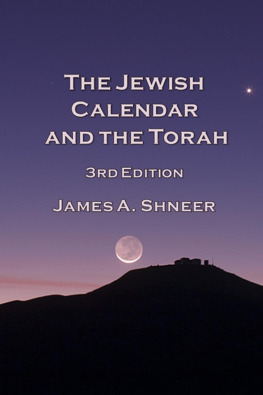 James Shneer The Jewish Calendar and the Torah 3rd Edition calendar zooper