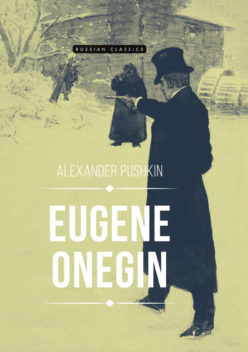 Alexander Pushkin Eugene Onegin pushkin a eugene onegin