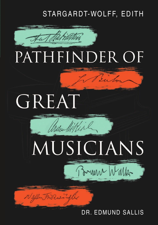 Dr. Edmund Sallis Stargardt-Wolff, Edith. Pathfinder of Great Musicians t wolff wolff in the garden of the north american martyr s