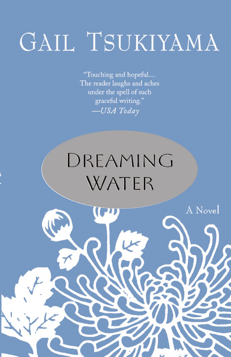 GAIL TSUKIYAMA Dreaming water gail tsukiyama language of threads