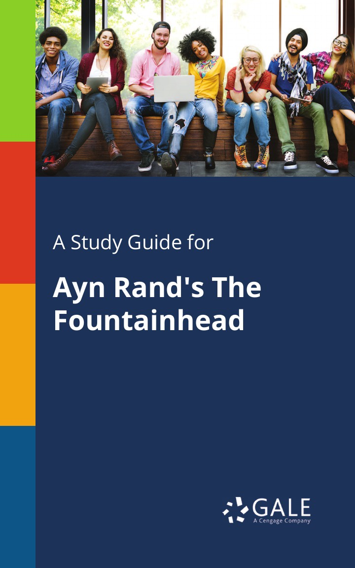 Cengage Learning Gale A Study Guide for Ayn Rand's The Fountainhead