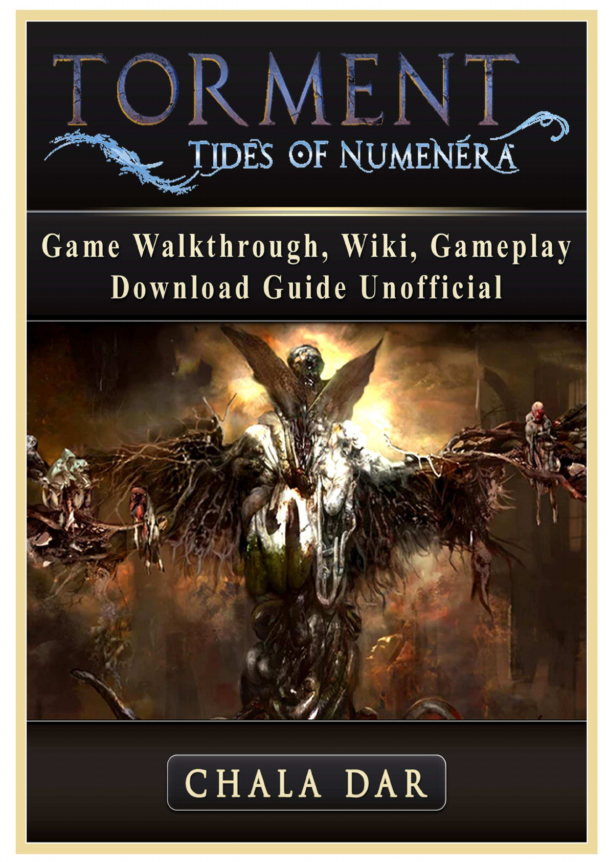 где купить Chala Dar Torment Tides of Numenera Game Walkthrough, Wiki, Gameplay, Download Guide Unofficial по лучшей цене