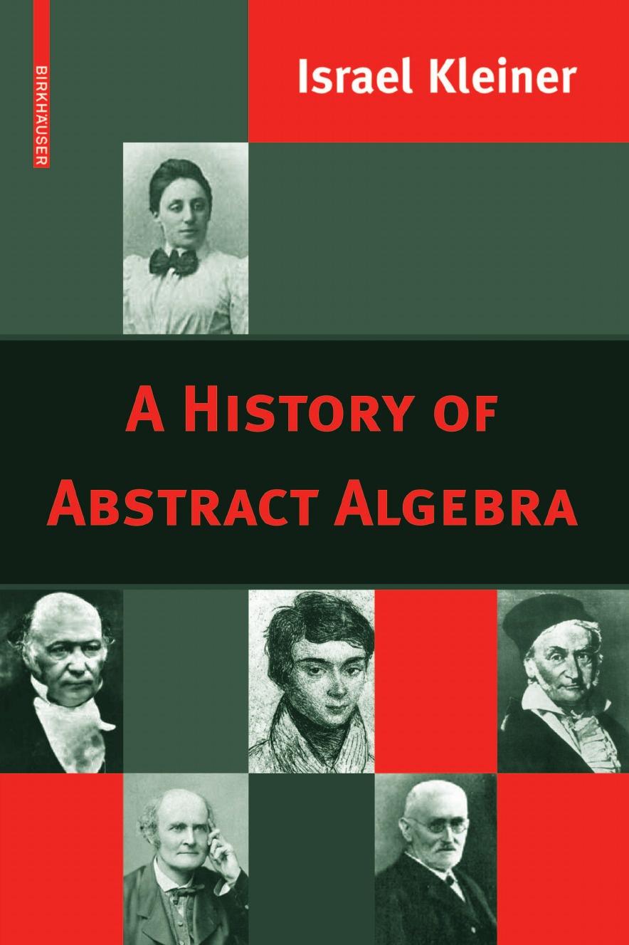 Israel Kleiner A History of Abstract Algebra kenneth likando mwangana mathematics trainee teachers conceptions of proof writing in algebra