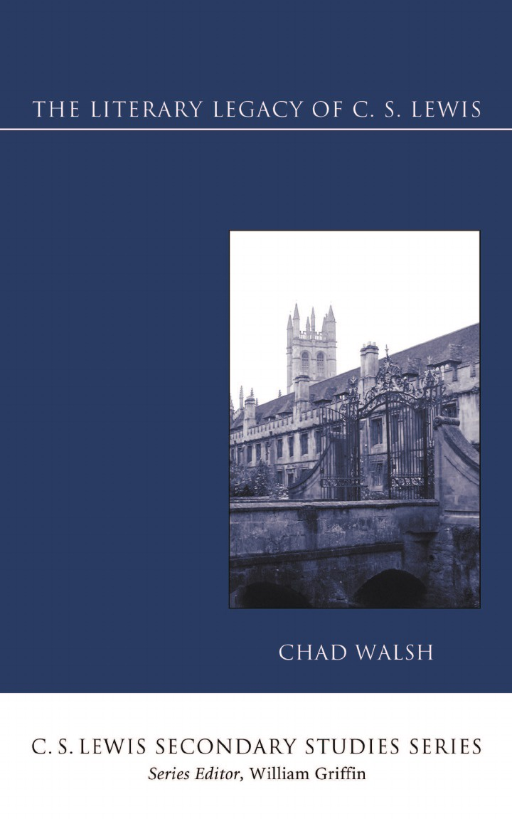 Chad Walsh The Literary Legacy of C. S. Lewis ron s legacy of ot