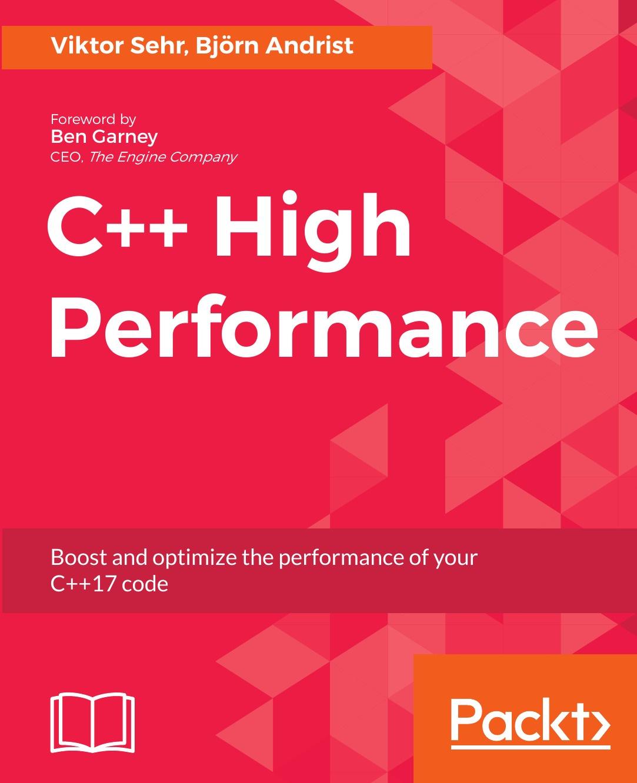 Viktor Sehr, Bjorn Andrist C++17 High Performance