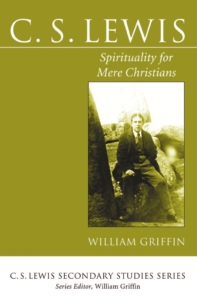 William Griffin C. S. Lewis a glimpse of heaven through the eyes of c s lewis dr tony evans calvin miller randy alcorn j oswald sanders john wesley and other