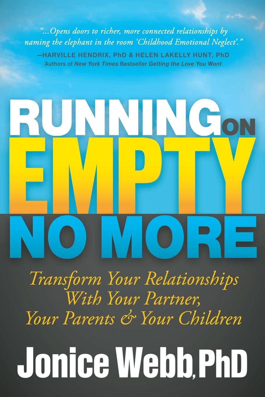 Jonice Webb Running on Empty No More. Transform Your Relationships with Your Partner, Your Parents and Your Children недорго, оригинальная цена