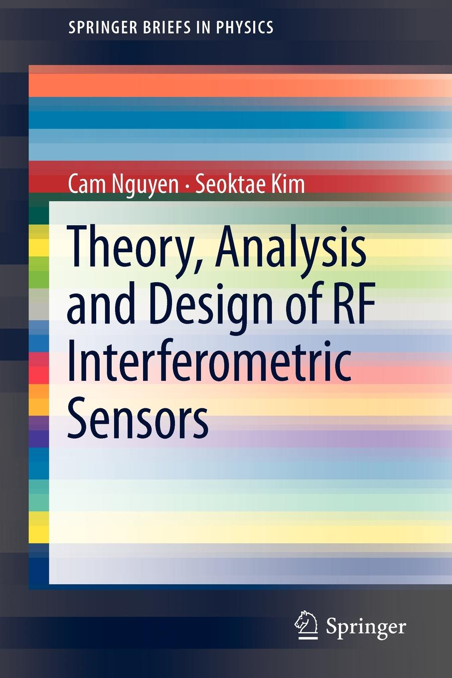 CAM Nguyen, Seoktae Kim Theory, Analysis and Design of RF Interferometric Sensors luca roselli microwave and millimeter wave circuits and systems emerging design technologies and applications