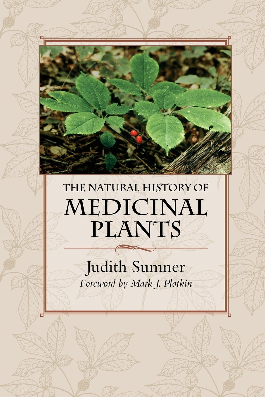 Judith Sumner The Natural History of Medicinal Plants недорго, оригинальная цена
