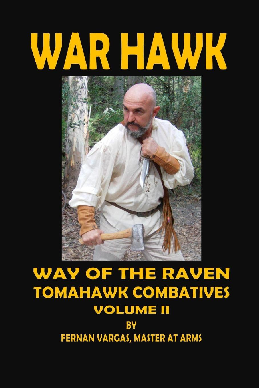 Fernan Vargas War Hawk. Tomahawk Combatives Volume Two fernan vargas joseph truncale surviving the active killer