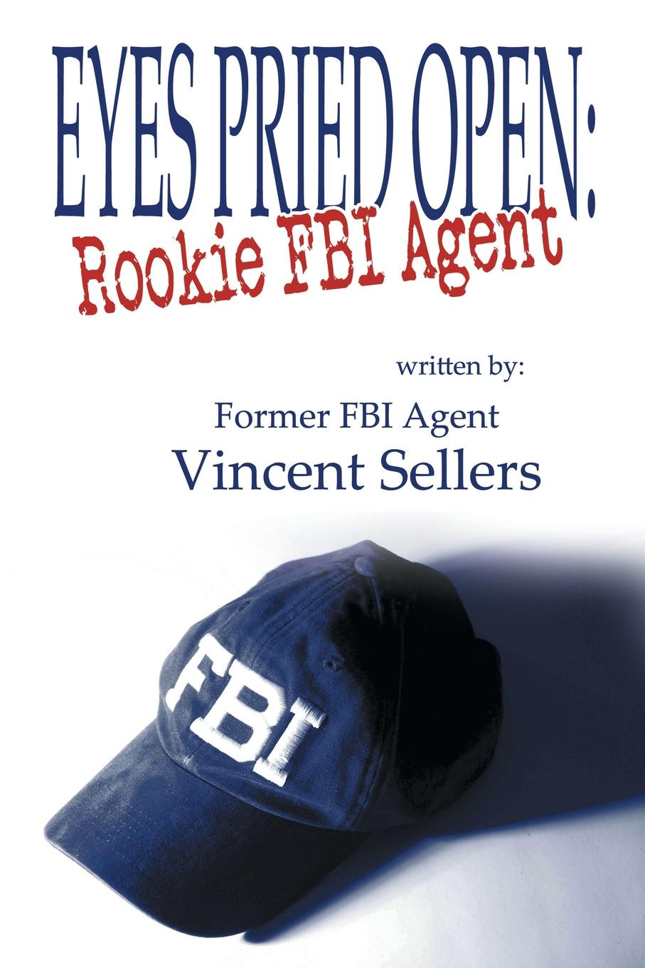 Vincent Sellers Eyes Pried Open. Rookie FBI Agent сумка printio fbi agent